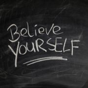 Believe in yourself: you already have what it takes